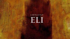 ภาพยนตร์ Eli (2019) อีไล